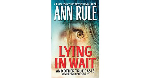 Lying in Wait ( Ann Rule's Crime Files) (Paperback) by Ann Rule - image 1 of 1