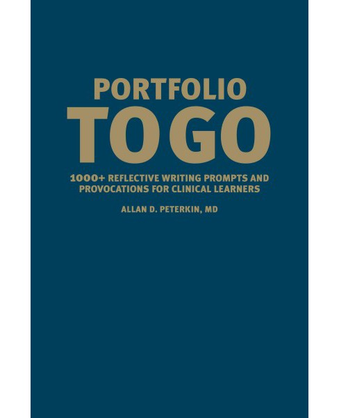 Portfolio to Go : 1000+ Reflective Writing Prompts and Provocations for Clinical Learners (Hardcover) - image 1 of 1