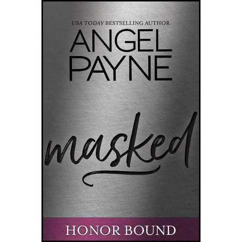 Masked - (Honor Bound) by  Angel Payne (Paperback) - image 1 of 1
