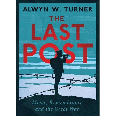 The Last Post - by  Alwyn W Turner (Hardcover) - image 1 of 1