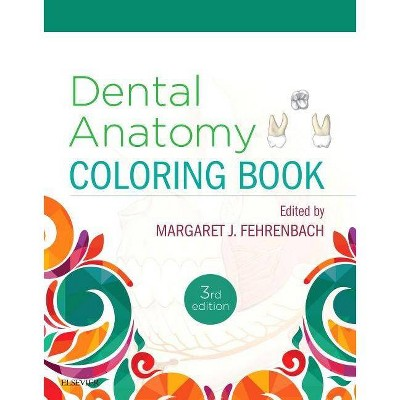 Dental Anatomy Coloring Book - 3rd Edition By Margaret J Fehrenbach  (Paperback) : Target