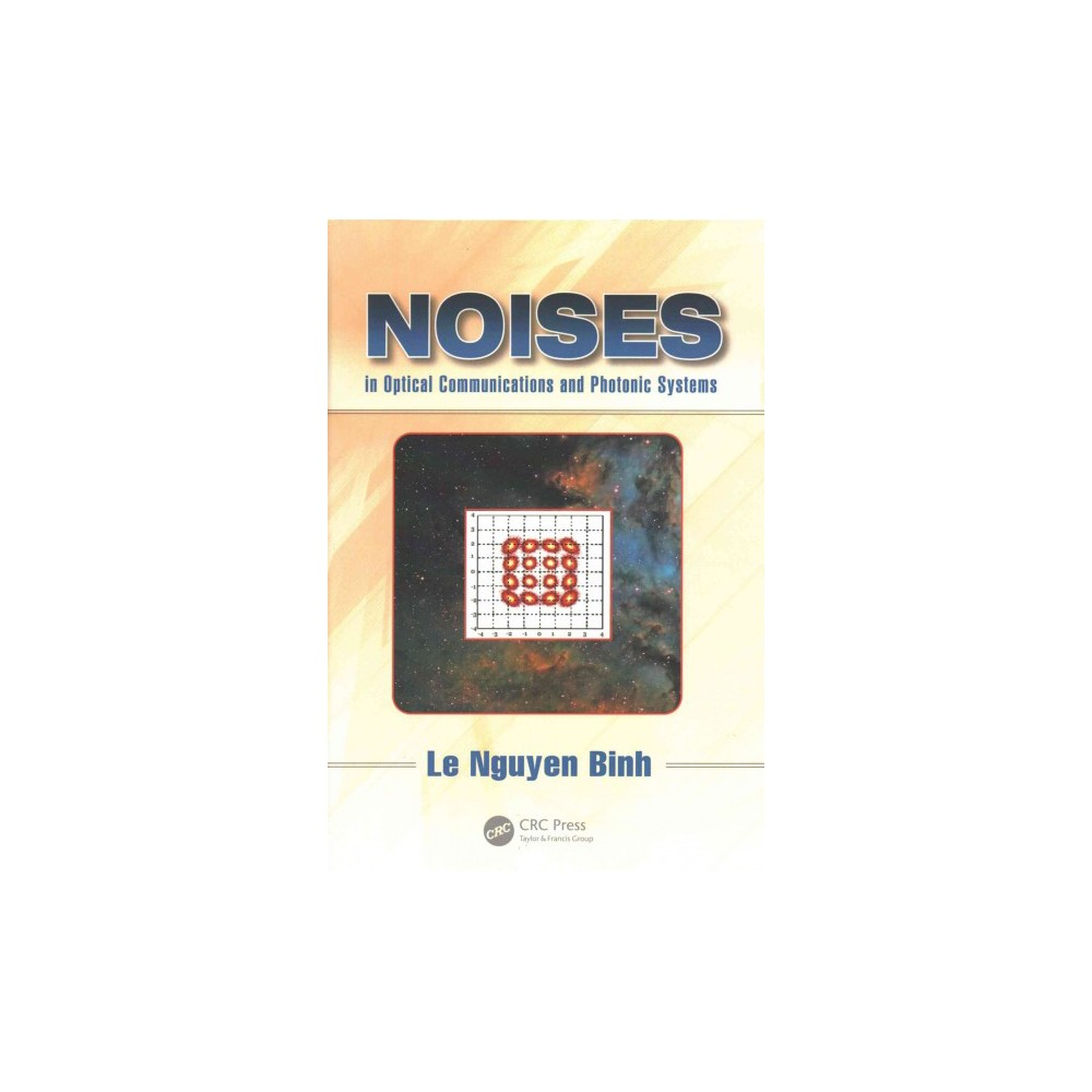 Noises in Optical Communications and Photonic Systems (Hardcover) (Le Nguyen Binh)
