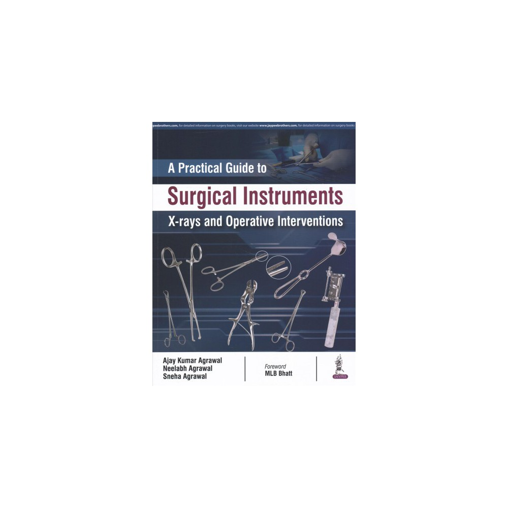 Practical Guide to Surgical Instruments, X-rays and Operative Interventions - 1 (Paperback)