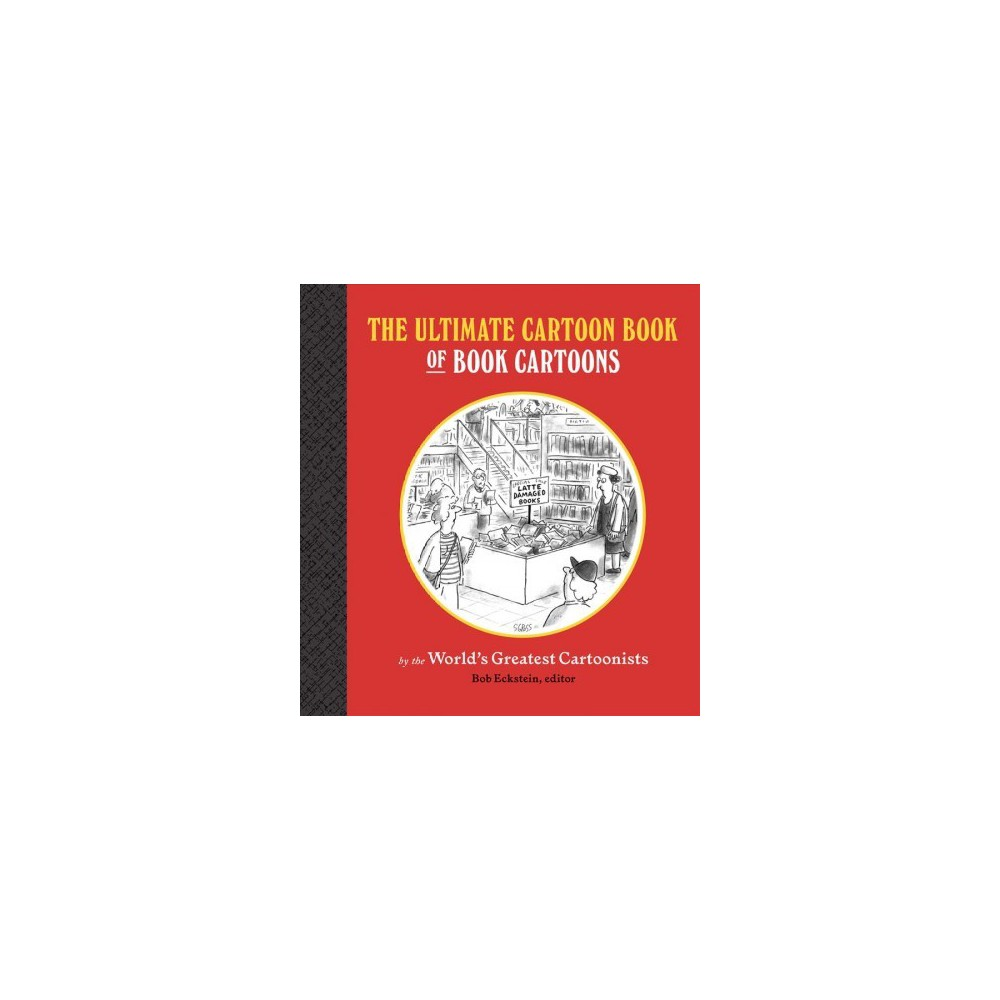 Ultimate Cartoon Book of Book Cartoons - (Hardcover)