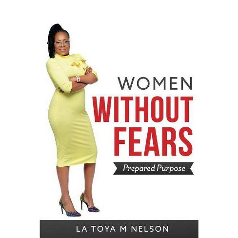 Women Without Fears - (Prepared Purpose) by  La Toya M Nelson (Paperback) - image 1 of 1
