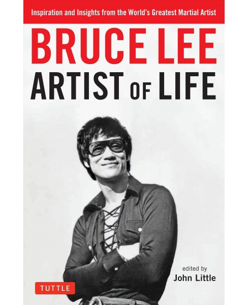 Bruce Lee Artist of Life : Inspiration and Insights from the World's Greatest Martial Artist - image 1 of 1