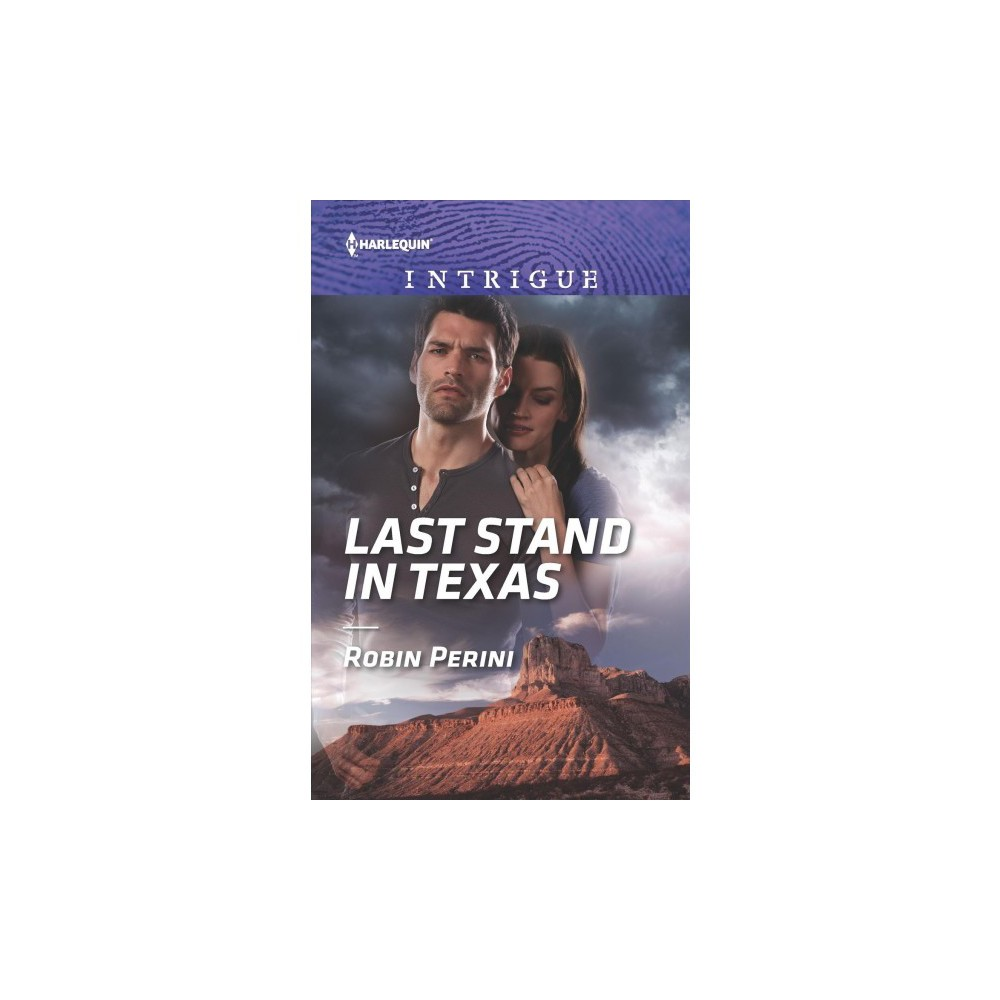 Last Stand in Texas - (Harlequin Intrigue Series) by Robin Perini (Paperback)