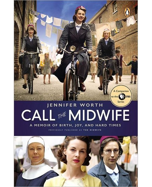 Call the Midwife (Reprint, Media Tie In) (Paperback) by Jennifer Worth - image 1 of 1