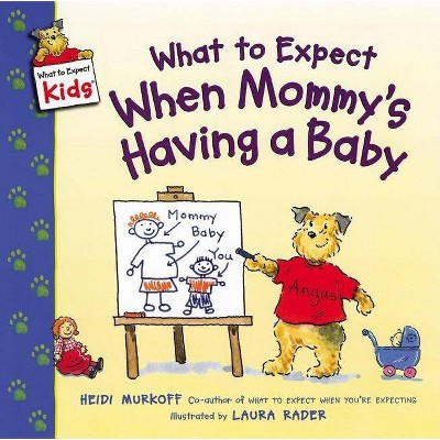 What to Expect When Mommy's Having a Baby - (What to Expect Kids)by Heidi Murkoff (Paperback)