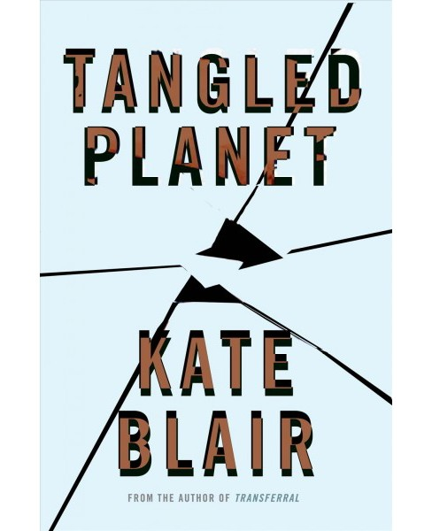 Tangled Planet -  by Kate Blair (Paperback) - image 1 of 1