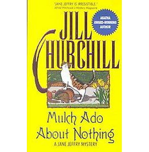 Mulch Ado About Nothing : A Jane Jeffry Mystery (Paperback) (Jill Churchill) - image 1 of 1