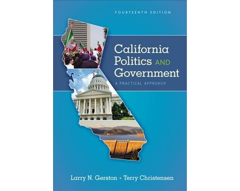 California Politics & Government : A Practical Approach (Paperback) (Larry N. Gerston & Terry - image 1 of 1