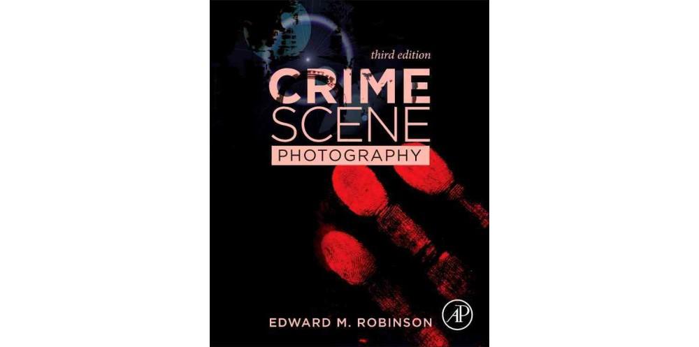 Academic Press Crime Scene Photography (Hardcover) (Edwar...