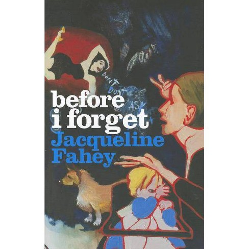 Before I Forget - by  Jacqueline Fahey (Paperback) - image 1 of 1