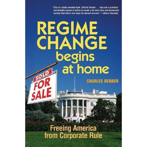Regime Change Begins at Home - by  Charles Derber (Hardcover) - image 1 of 1