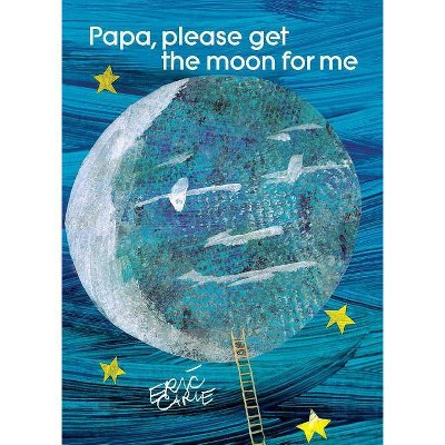 Papa, Please Get the Moon for Me - (World of Eric Carle)by Eric Carle (Hardcover)