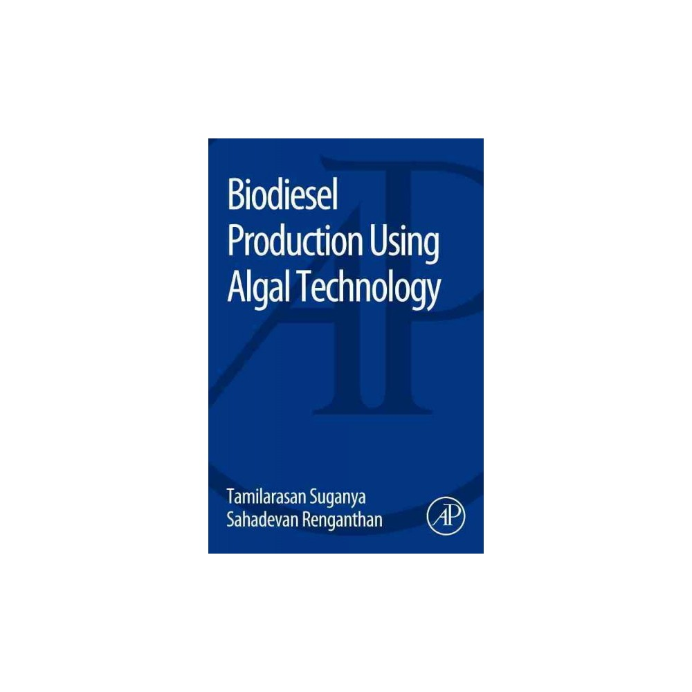 Biodiesel Production Using Algal Technology - (Paperback)