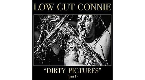 Low Cut Connie - Dirty Pictures (Part 1) (Vinyl) - image 1 of 1