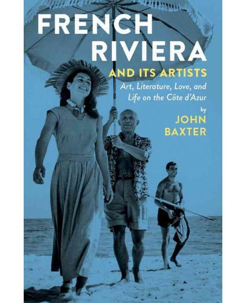 French Riviera and Its Artists : Art, Literature, Love, and Life on the Cote D'azur -  (Paperback) - image 1 of 1