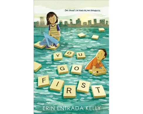 You Go First -  by Erin Entrada Kelly (Hardcover) - image 1 of 1