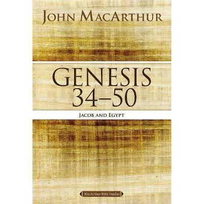 Genesis 34 to 50 - (MacArthur Bible Studies) by  John F MacArthur (Paperback)