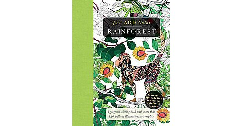 Rainforest : Gorgeous Coloring Books With More Than 120 Pull-Out Illustrations to Complete (Paperback) - image 1 of 1