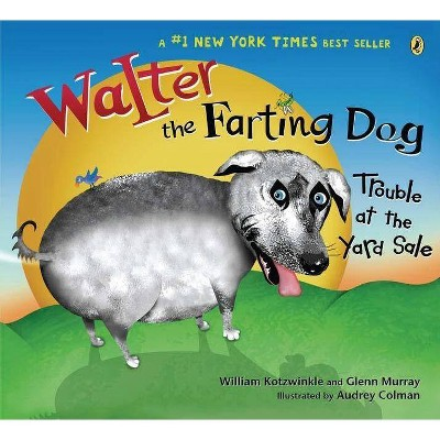 Walter the Farting Dog: Trouble at the Yard Sale - by  William Kotzwinkle & Glenn Murray (Paperback)
