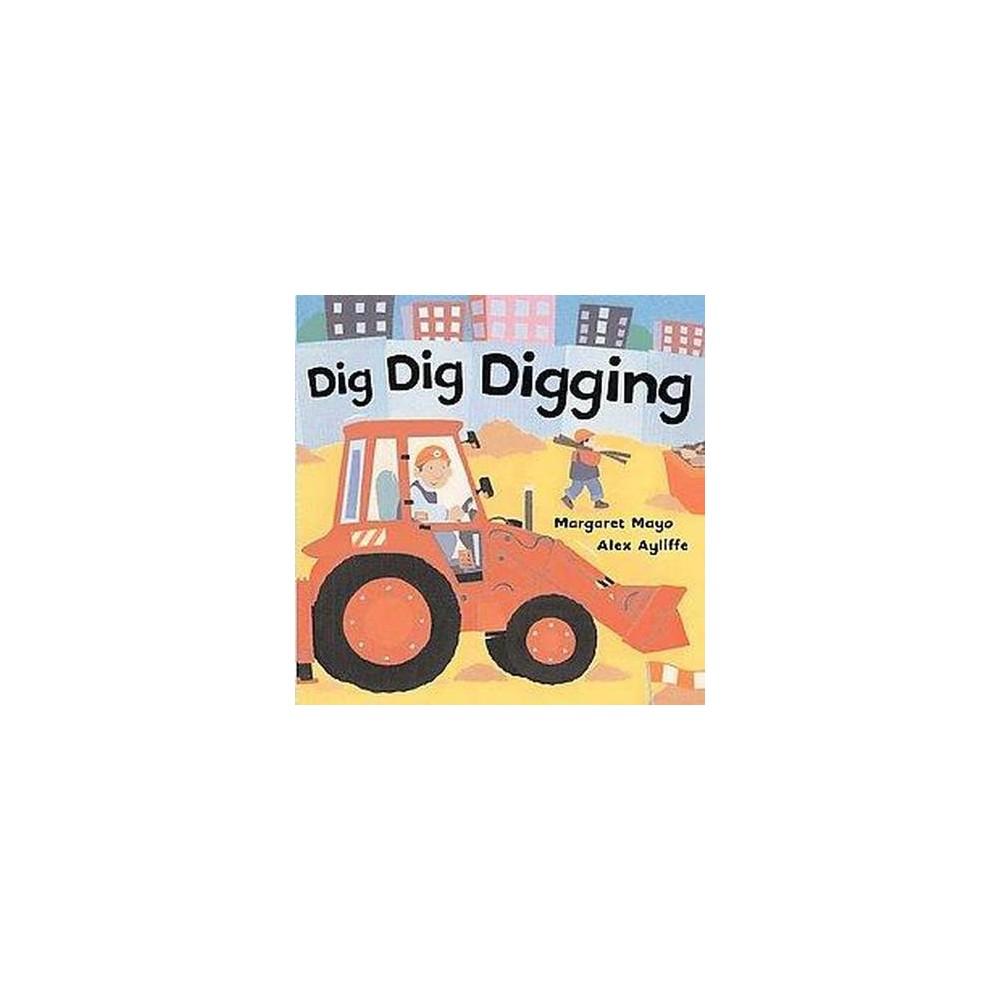 Dig Dig Digging (Hardcover) (Margaret Mayo)
