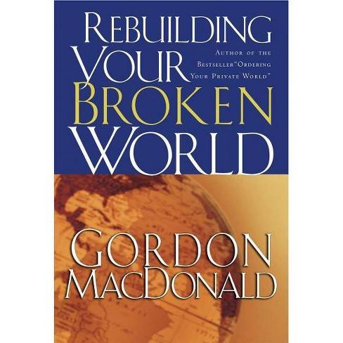Rebuilding Your Broken World - by  Gordon MacDonald (Paperback) - image 1 of 1