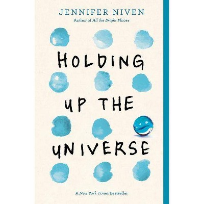 Holding Up the Universe - by Jennifer Niven