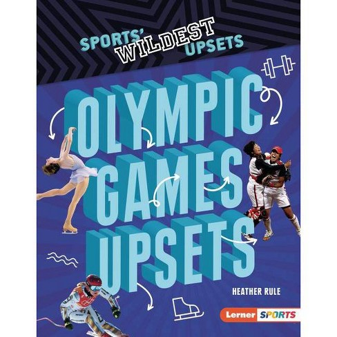Olympic Games Upsets - (Sports' Wildest Upsets (Lerner (Tm) Sports)) by  Heather Rule (Hardcover) - image 1 of 1