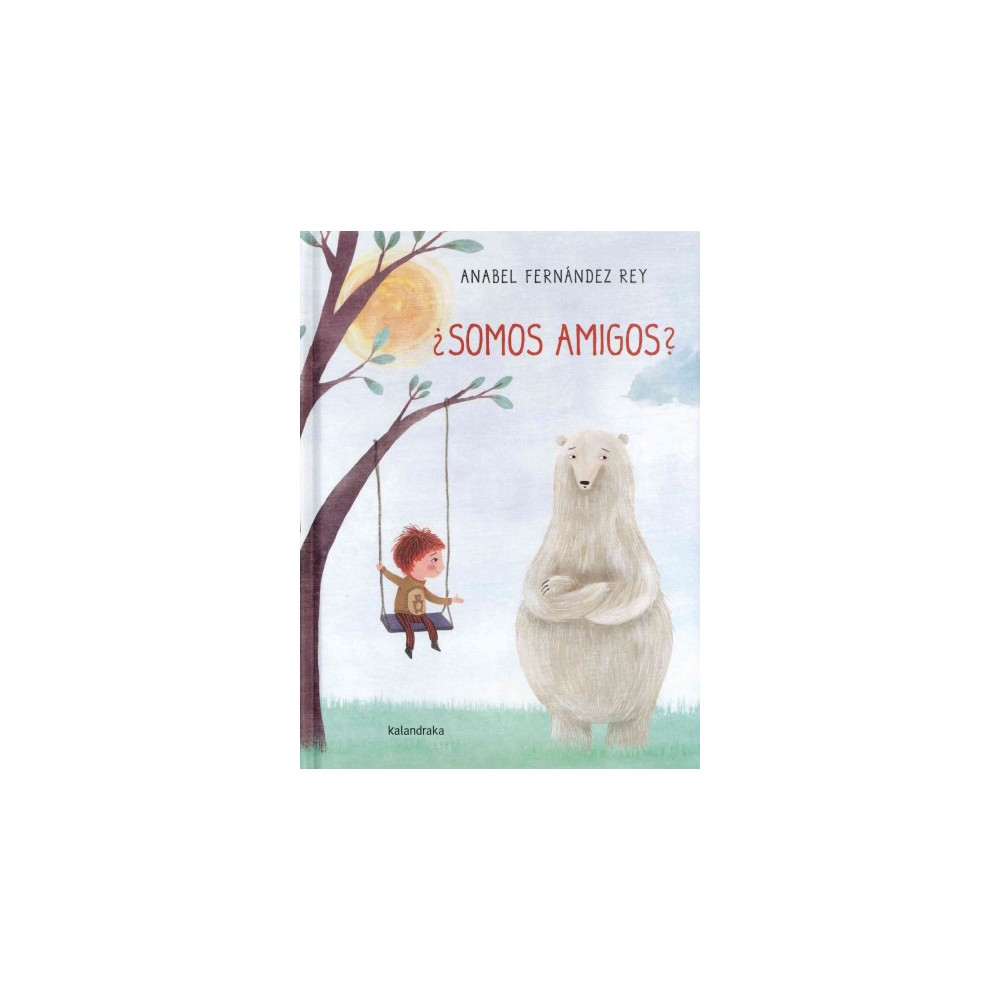 Â¿Somos amigos?/ Are We Friends? (Hardcover) (Anabel Fernandez Rey)