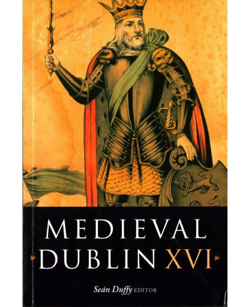 Medieval Dublin XVI : Proceedings of Clontarf 1014-2014: National Conference Marking the Millennium of - image 1 of 1