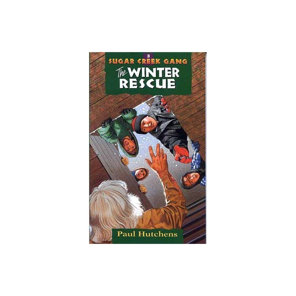 The Winter Rescue Sugar Creek Gang Paperback 3rd Edition By Paul Hutchens Paperback