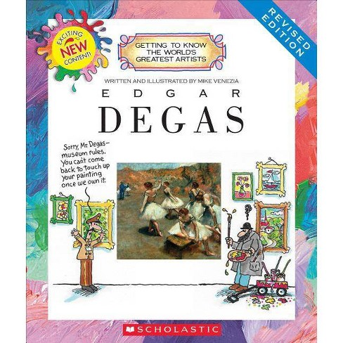 Edgar Degas (Revised Edition) (Getting to Know the World's Greatest Artists) - (Getting to Know the World's Greatest Artists (Revised)) (Paperback) - image 1 of 1