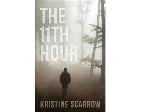 11th Hour -  by Kristine Scarrow (Paperback) - image 1 of 1