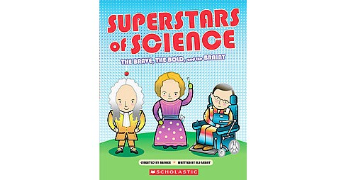 Superstars of Science : The Brave, the Bold, and the Brainy (Paperback) (R. G. Grant) - image 1 of 1