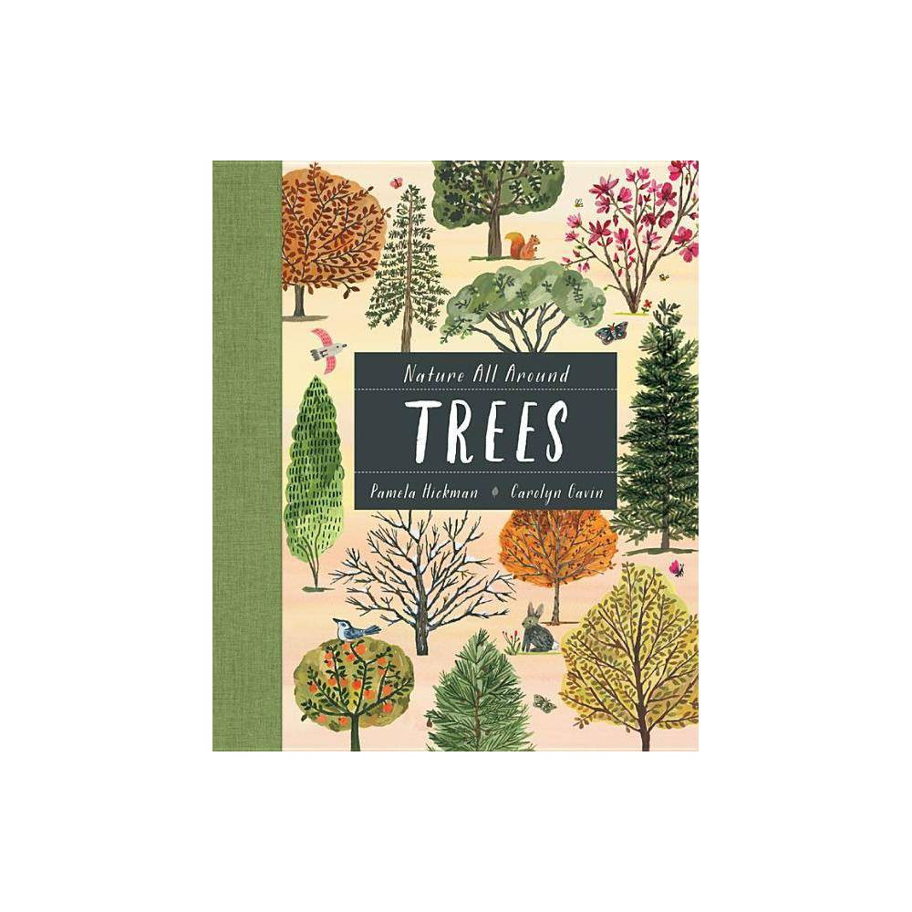 Nature All Around Trees By Pamela Hickman Hardcover