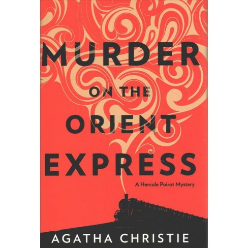 Murder On The Orient Express Hercule Poirot Mysteries By Agatha