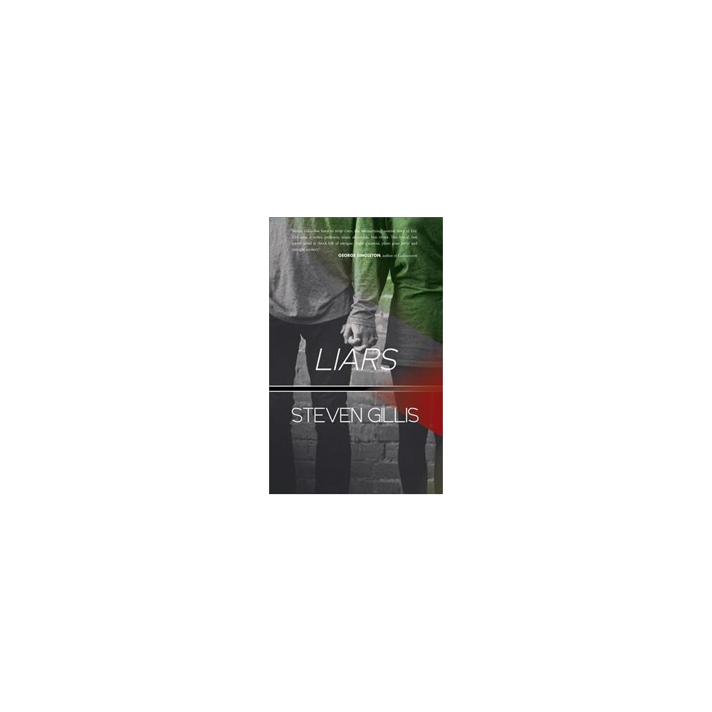 Liars - by Steven Gillis (Hardcover)