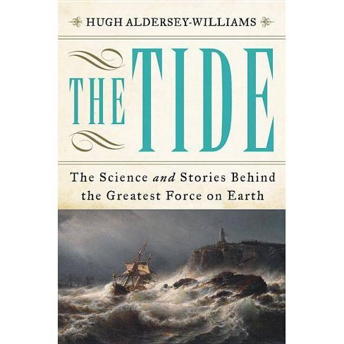 The Tide - by  Hugh Aldersey-Williams (Hardcover) - image 1 of 1