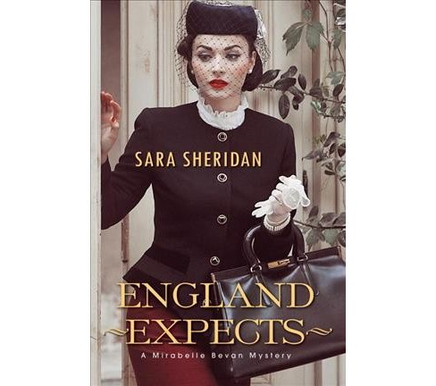England Expects -  (Mirabelle Bevan Mystery) by Sara Sheridan (Hardcover) - image 1 of 1