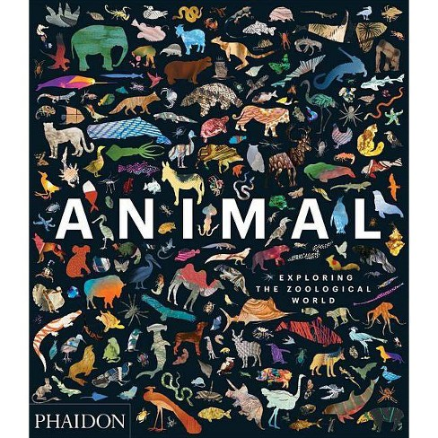 Animal: Exploring the Zoological World - by  James Hanken (Hardcover) - image 1 of 1