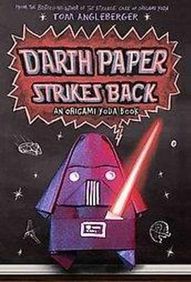 Darth Paper Strikes Back ( Origami Yoda) (Hardcover) by Tom Angleberger