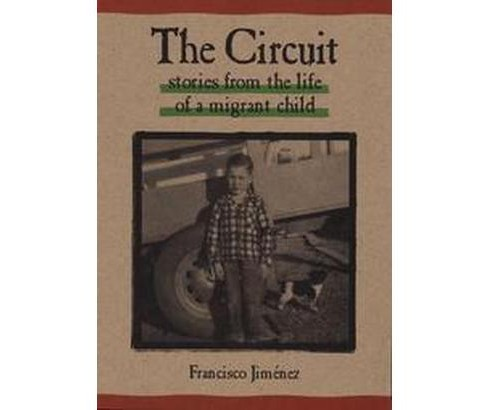 Circuit : Stories from the Life of a Migrant Child (Hardcover) (Francisco Jimenez) - image 1 of 1