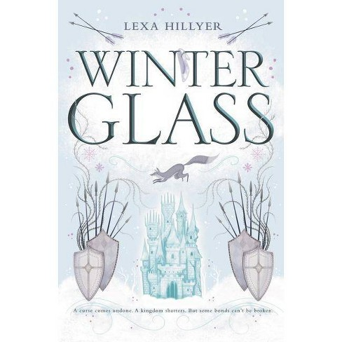 Winter Glass - (Spindle Fire) By Lexa Hillyer (Hardcover) : Target