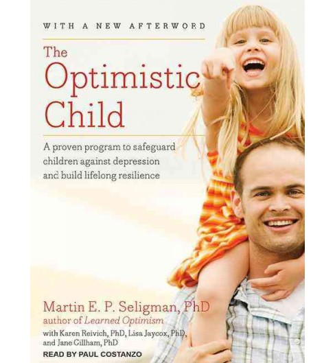Optimistic Child : A Proven Program to Safeguard Children Against Depression and Build Lifelong - image 1 of 1