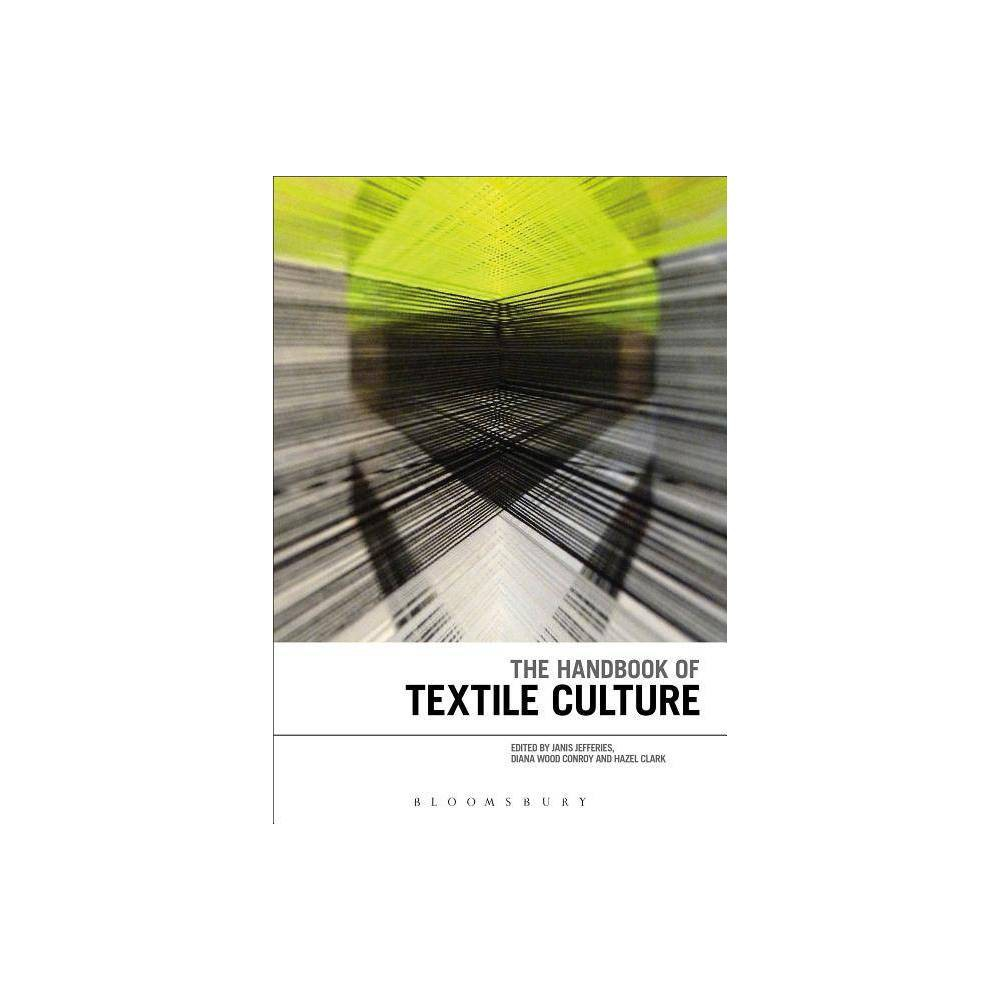 The Handbook of Textile Culture - (Hardcover)