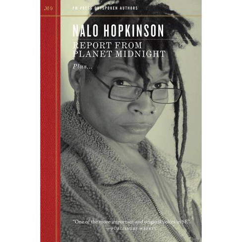 Report from Planet Midnight - (PM Press Outspoken Authors) by  Nalo Hopkinson (Paperback) - image 1 of 1