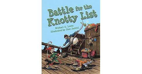 Battle for the Knotty List (Hardcover) (Michael G. Lewis) - image 1 of 1